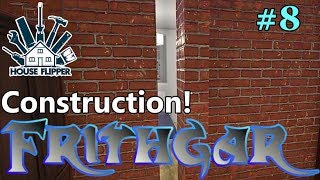 Let's Play House Flipper #8: Construction Work!