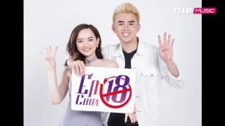 Em Chưa 18 | WILL - LOU HOÀNG - KAITY NGUYỄN | Em Chưa 18 OST | Official Music Video