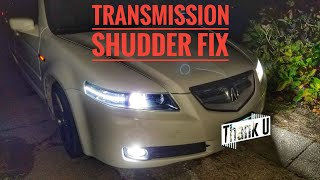 ACURA TRANSMISSION SHUDDER FIX