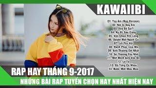 Tuyển Tập Những Bài Rap Hay Nhất Tháng 9/2017 - TÚY ÂM RAP VERSION (Rap Việt Tuyển Chọn 2017)