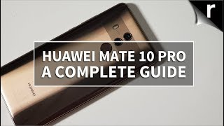 Huawei Mate 10 Pro: A Complete Guide