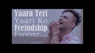 Yaara Teri Yaari ko | Tere Jaisa Yaar Kahan | Milind Gaba | Guru Randhawa |Heart Touching Song
