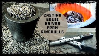 BEER TO BOWIE KNIFE - HUGE BOWIE KNIVES FROM 100% RING PULLS - knife casting at home - Melting Metal