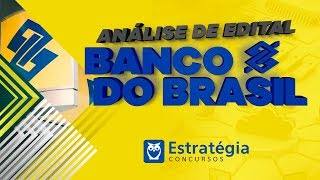 Concurso Banco do Brasil: Análise de Edital Escriturário 2018