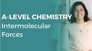Intermolecular Forces | A-level Chemistry | OCR, AQA, Edexcel