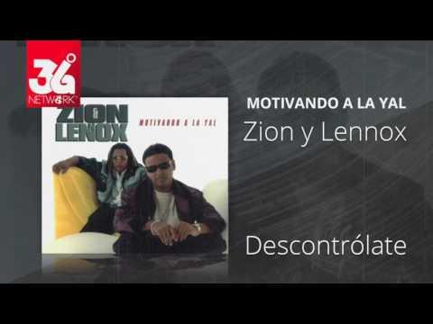 Descontrolate - Zion y Lennox (Motivando la Yal) [Audio]