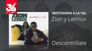 Descontrolate - Zion y Lennox (Motivando la Yal) [Audio]