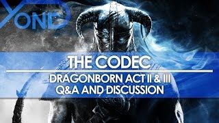 The Codec - Dragonborn Act II & III Q&A and Discussion