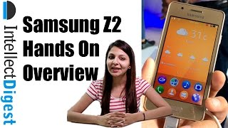 Samsung Z2 Hands On Overview- Is It Worth Buying? Find Out!  | Intellect Digest