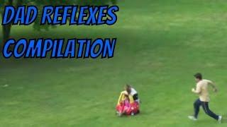 Dad Reflexes Compilation