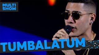 Tumbalatum | Mc Kevinho | Música Boa Ao Vivo | Música Multishow