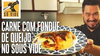CARNE COM FONDUE DE QUEIJO NO SOUS VIDE | SÓ VIDE #65