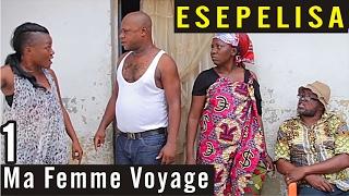 Ma Femme Voyage VOL 1 - Nouveau Theatre Congolais 2016 - Remy Kilola - Esepelisa