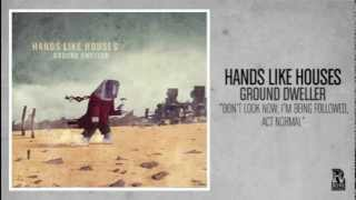 Hands Like Houses - Don't Look Now, I'm Being Followed, Act Normal