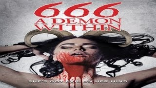 666: A Demon Within - Official Trailer  - The Devils Due Is Your Soul for Immortality - WATCH