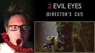 Two Evil Eyes | DIRECTOR'S CUT REACTION! | EVIL WITHIN! | Five Nights at Freddy's short