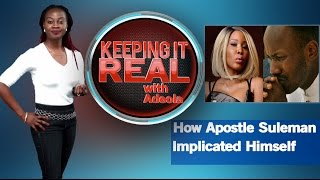 Keeping It Real With Adeola - 259 (Sex Scandal: How Apostle Suleman Implicated Himself)