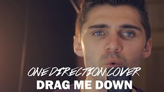 Drag Me Down - One Direction (Official Music VIdeo Cover by Ben Woodward)