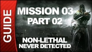Dishonored - Low Chaos Walkthrough - Mission 3: House of Pleasure pt 2