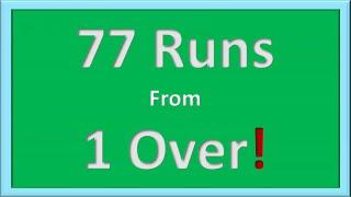 77 runs : 1 over ১ ওভারে ৭৭ রান