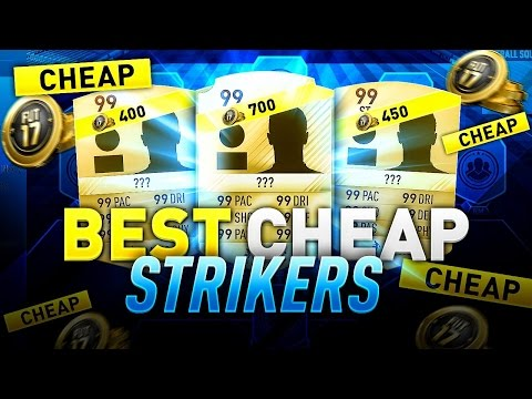 THE BEST CHEAP & OVERPOWERED STRIKERS IN FIFA 17 ULTIMATE TEAM - TOP AFFORDABLE STRIKERS FUT 17