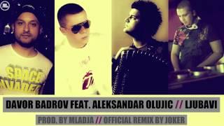 Davor Badrov & Aleksandar Olujic - Ljubavi (Official RMX by Joker)