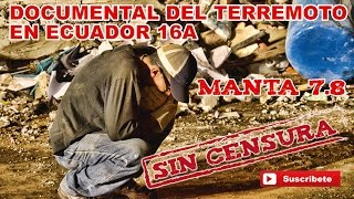 DOCUMENTAL TERREMOTO EN ECUADOR 16A