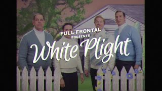 White Plight Full Song ft. Groove Barbers | Full Frontal with Samantha Bee | TBS