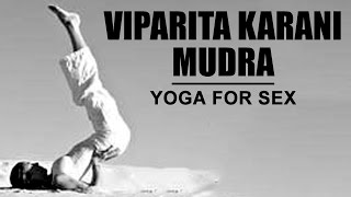 Yoga For Sex | Viparita Karani Mudra