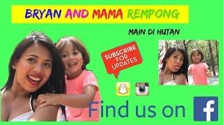 VLOG # 01 MAMA AND BRYAN MAIN DI HUTAN
