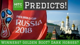 7 Major 2018 World Cup Predictions