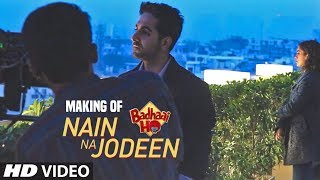 Song Making Nain Na Jodeen  Badhaai Ho Ayushmann Khurrana,Sanya Malhotra,Rochak Kohli,Neha Kakkar uploaded on 21-10-2018 167005 views