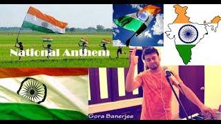National Anthem - Jana Gana Mana | Rabindranath Thakur | Tagores' | Vocal Cover Gora Roland E09