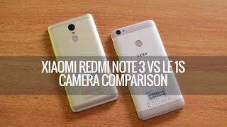 Xiaomi Redmi Note 3 vs Le 1S - Camera Comparison