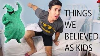 Things We Believed as Kids!