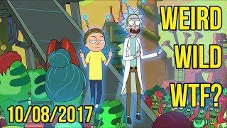 Weird, Wild, WTF? - 10/08/2017