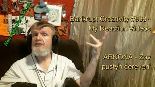 ARKONA - Zov pustyh dereven' : Bankrupt Creativity #988 - My Reaction Videos