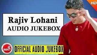 Nepali Superhit Singer | Rajiv Lohani | Evergreen Pop Songs Collections | Audio Jukebox