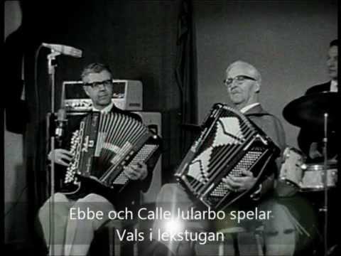 Från Klockarnäs Vals i lekstugan med Ebbe och Calle Jularbo på dragspel