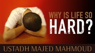 Why Is Life So Hard? ᴴᴰ ┇ Amazing Reminder ┇ by Ustadh Majed Mahmoud ┇ TDR Production ┇