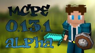 MCPE 0 13 1 alpha apk download
