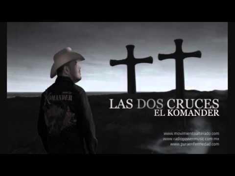 2 CRUCES EL KOMANDER
