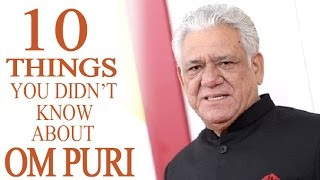 10 Things You Didn't Know About Om Puri