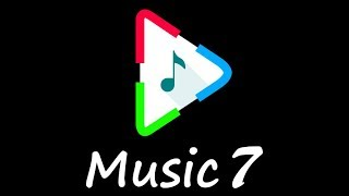 Music 7 - Top New Best Music Player for Android, Latest Android Music Player.