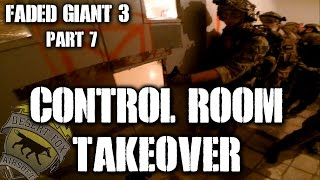 American Milsim Faded Giant 3 Part 7: Control Room Takeover (Elite Force 4CRS Airsoft Gun)