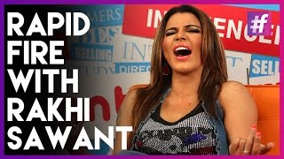 Bollywood Controversy Queen | Rapid Fire Round With Rakhi Sawant! | Can You Handle It?!