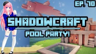 Pool Party!   ShadowCraft   Ep. 70