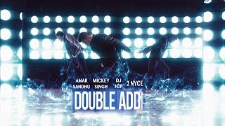 Double Addi - Mickey Singh | Amar Sandhu | DJ ICE | 2NyCe | Brand New Songs 2014