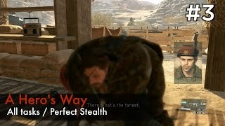 【MGSV:TPP】Episode 3 : A Hero's way (S Rank/All Tasks/Perfect Stealth)