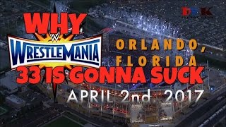 Do You Know || Why Wrestlemania 33 Is Gonna Suck ?
